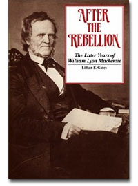 an analysis of the contributions and role of william lyon mackenzie in canadian history For many canadian readers canada rebellion leader william lyon mackenzie how the scots invented canada is certainly an inspired work and its.