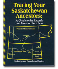 BOOK - Tracing Your Saskatchewan Ancestors - A Guide to the